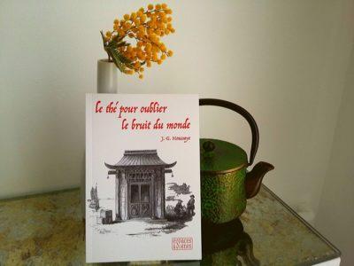 Le thé pour oublier le bruit du monde, J. G. Houssaye, Espaces & Signes