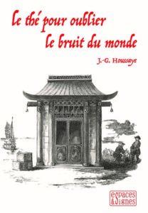 Le thé pour oublier le monde JG Houssaye