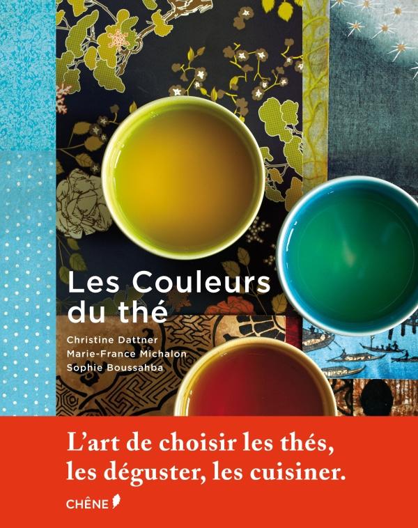 Les_couleurs_du_the_Christine_Dattner_Editions_Chene_couv_TeaVoyages